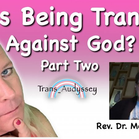 Is Being Trans Against God? Part Two